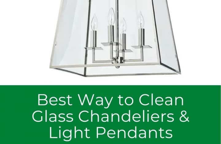 Best Way To Clean Glass Chandeliers & Light Pendants