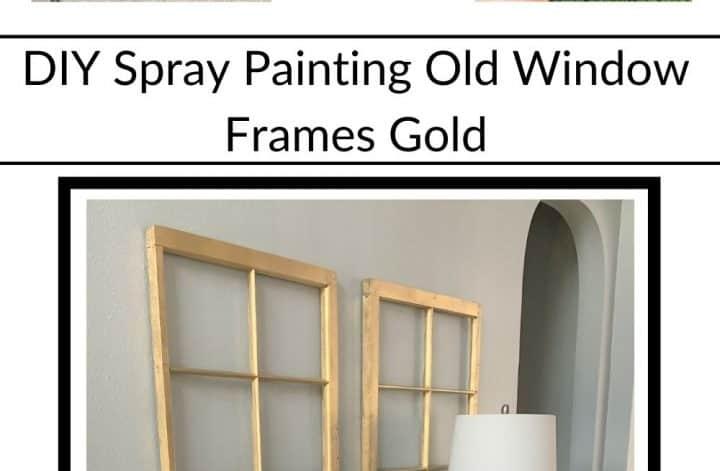 DIY Spray Painting Old Window Frames Gold